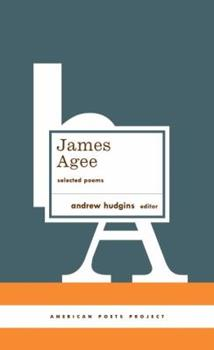 James Agee: Selected Poems (American Poets Project) 1598530321 Book Cover