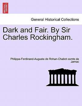 Paperback Dark and Fair by Sir Charles Rockingham Book