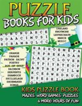 Paperback Puzzle Books for Kids (Kids Puzzle Book: Mazes, Word Games, Puzzles & More! Hours of Fun!) Book