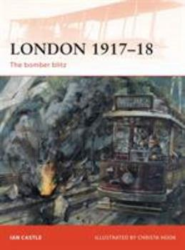 London 1917-18: The Bomber Blitz - Book #227 of the Osprey Campaign