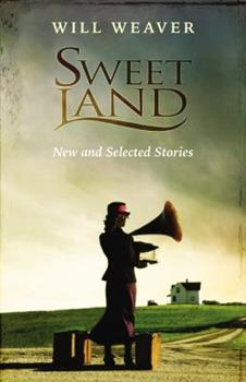 Sweet Land: New and Selected Stories 0873515560 Book Cover