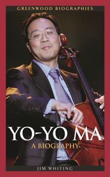 Yo-Yo Ma: A Biography (Greenwood Biographies) - Book  of the Greenwood Biographies