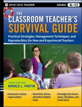 Paperback The Classroom Teacher's Survival Guide: Practical Strategies, Management Techniques and Reproducibles for New and Experienced Teachers Book