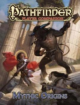 Pathfinder Player Companion: Mythic Origins - Book  of the Pathfinder Player Companion