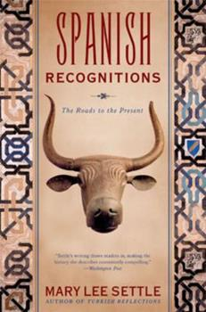 Spanish Recognitions: The Roads to the Present 0393327175 Book Cover