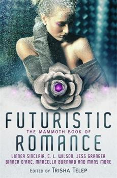 The Mammoth Book of Futuristic Romance - Book  of the Mammoth Romances