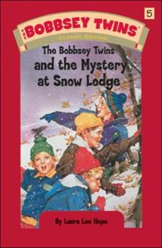 The Bobbsey Twins at Snow Lodge: The Bobbsey Twins 5 - Book #5 of the Original Bobbsey Twins