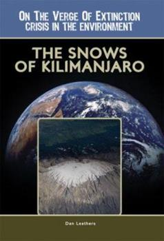 The Snows of Kilimanjaro (On the Verge of Extinction: Crisis in the Environment)