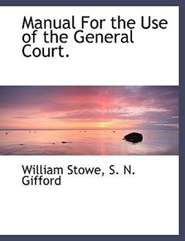 Paperback Manual for the Use of the General Court [Large Print] Book