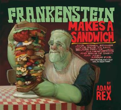Frankenstein Makes a Sandwich 0152057668 Book Cover