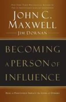 Becoming a Person of Influence: How to Positively Impact the Lives of Others 0785271007 Book Cover
