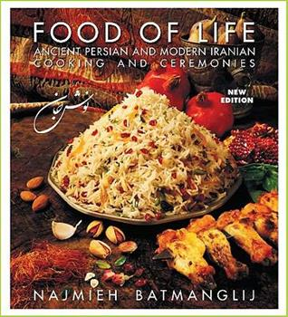 New Food of Life: Ancient Persian and Modern Iranian Cooking and Ceremonies 0934211345 Book Cover