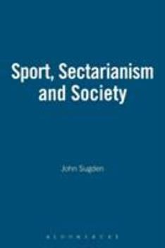 Paperback Sport, Sectarianism and Society Book