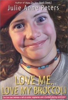 Love Me, Love My Broccoli (An Avon Camelot Book) 0380798999 Book Cover
