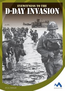 Eyewitness to the D-Day Invasion - Book  of the Eyewitness to World War II