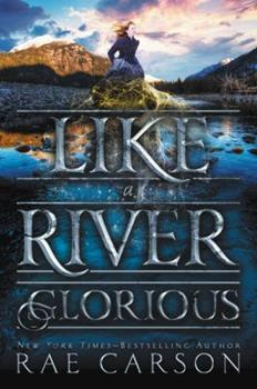 Like a River Glorious 0062242946 Book Cover