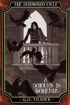 The Ouroboros Cycle, Book Four: A Sojourn in Bohemia - Book  of the Ouroboros Cycle