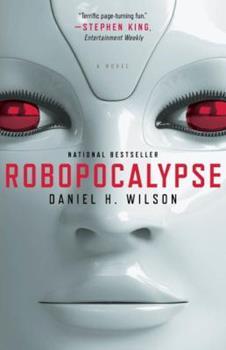 Robopocalypse - Book #1 of the Robopocalypse
