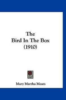 Hardcover The Bird in the Box (1910) Book