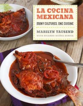 La Cocina Mexicana: Many Cultures, One Cuisine 0520261119 Book Cover