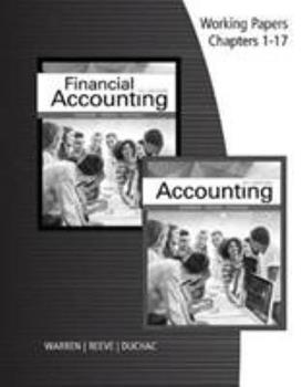 Working Papers, Chapters 1-17 for Warren/Reeve/Duchac's Accounting, 27th and Financial Accounting, 15th 1337272159 Book Cover