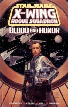Blood and Honor (Star Wars: X-Wing Rogue Squadron, Volume 7) - Book  of the Star Wars Universe