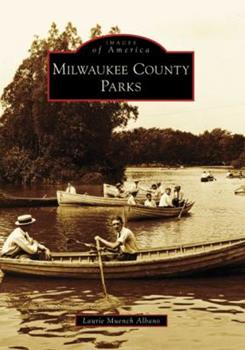 Milwaukee County Parks - Book  of the Images of America: Milwaukee, Wisconsin