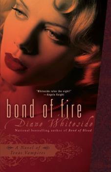 Bond of Fire: A Novel of Texas Vampires - Book #2 of the Texas Vampires 0.5