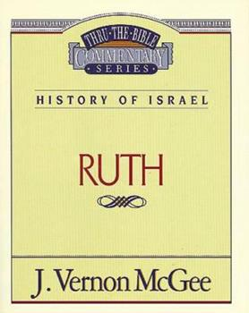 Ruth - Book #11 of the Thru the Bible
