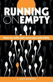 Paperback Running On Empty: How my Wife and I Overcame Infertility Book