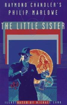 Raymond Chandler's Philip Marlowe: The Little Sister 1596875356 Book Cover