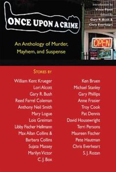 Once upon a Crime: An Anthology of Murder, Mayhem and Suspense 1932472851 Book Cover