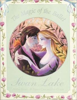 The Magic of the Ballet: Swan Lake 1862332312 Book Cover