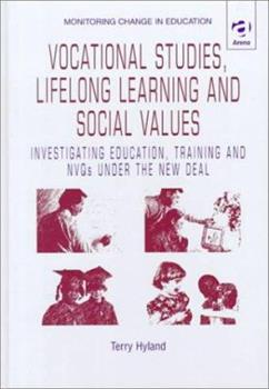 Hardcover Vocational Studies, Lifelong Learning and Social Values: Investigating Education, Training and Nvqs Under the New Deal (Monitoring Change in Education) Book