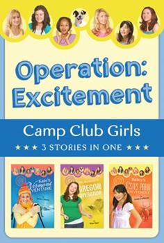 Operation: Excitement!: 3 Stories in 1 - Book  of the Camp Club Girls