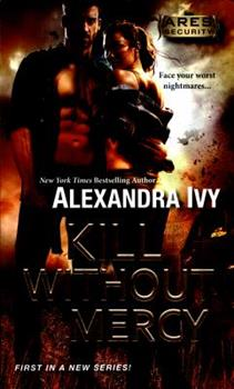 Kill Without Mercy - Book #1 of the ARES Security