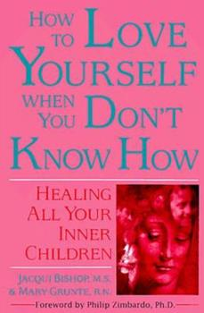 Paperback How to Love Yourself When You Don't Know How : Healing All Your Inner Children Book