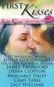 First Kisses: an Inspy Kisses collection of inspirational romances