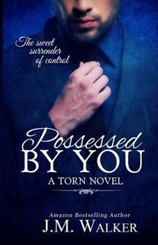 Possessed by You - Book #1 of the Torn