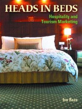 Heads in Beds: Hospitality and Tourism Marketing 0131101005 Book Cover