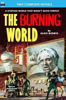 Burning World, The, & Forever is Too Long 1612871151 Book Cover