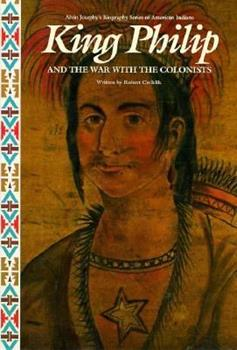 King Philip and the War With the Colonists (Alvin Josephy's Biography Series of American Indians) 0382097629 Book Cover