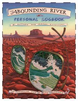 Paperback The Abounding River Personal Logbook : An Unfamiliar View of Being Abundance Book
