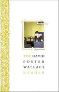 The David Foster Wallace Reader 0316182397 Book Cover