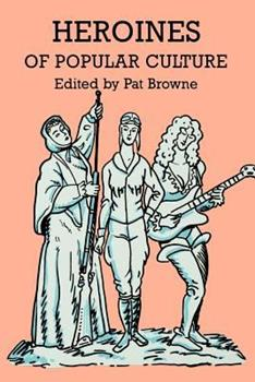 Heroines of Popular Culture 0879724099 Book Cover