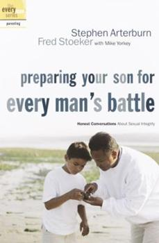 Paperback Preparing Your Son for Every Man's Battle : Honest Conversations about Sexual Integrity Book