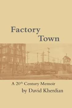 Factory Town: A 20th Century Memoir 1548324949 Book Cover