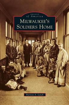 Hardcover Milwaukee's Soldiers Home Book