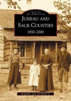 Paperback Juneau and Sauk Counties: 1850-2000 Book