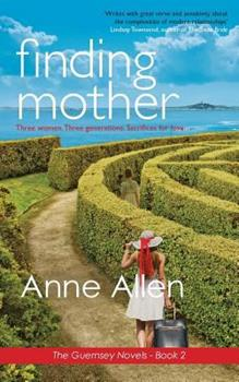 Finding Mother - Book #2 of the Guernsey Novels